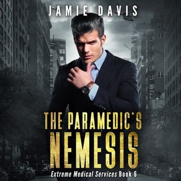 Paramedic's Nemesis, The - Extreme Medical Services Book 3 audiobook by Jamie Davis