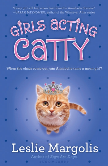 Girls Acting Catty ebook by Leslie Margolis