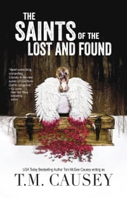 The Saints of the Lost and Found ebook by T.M. Causey,Toni McGee Causey