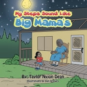 My Steps Sound Like Big Mama's ebook by Taylor Nyjon Dean