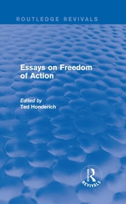 Essays on Freedom of Action (Routledge Revivals) ebook by Ted Honderich