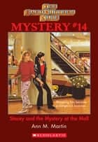 The Baby-Sitters Club Mystery #14: Stacey and the Mystery At the Mall ebook by Ann M. Martin