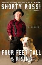 Four Feet Tall and Rising - A Memoir ekitaplar by Shorty Rossi