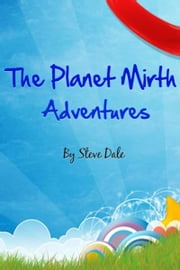 The Planet Mirth Adventures ebook by Steve Dale