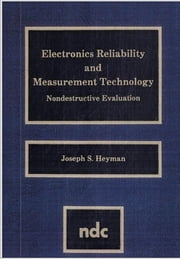 Electronics Reliability and Measurement Technology - Nondestructive Evaluation ebook by Joseph S. Heyman,Joseph S. Heyman