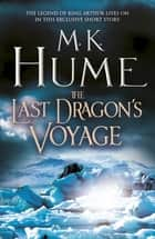 The Last Dragon's Voyage (e-short story) - A dramatic novella of danger at sea ebook by M. K. Hume
