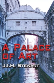 A Palace of Art ebook by J.I.M. Stewart
