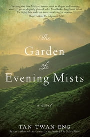 The Garden of Evening Mists ebook by Tan Twan Eng