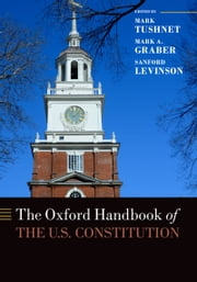 The Oxford Handbook of the U.S. Constitution ebook by Mark Tushnet,Mark A. Graber,Sanford Levinson