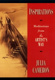 Inspirations - Meditations from The Artist's Way ebook by Julia Cameron