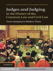 Judges and Judging in the History of the Common Law and Civil Law - From Antiquity to Modern Times ebook by Dr Paul Brand,Dr Joshua Getzler