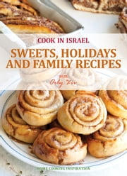 Sweets, Holidays and Family Recipes ebook by Orly Ziv