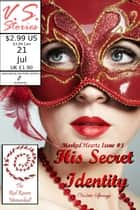 His Secret Identity: Masked Hearts (BBW Billionaire Superhero Erotic Romance) - Masked Hearts, #1 ebook by Violette Springs