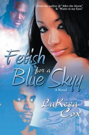 Fetish for a Blue Skyy ebook by LaKesa Cox