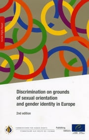 Discrimination on grounds of sexual orientation and gender identity in Europe - 2nd edition ebook by Collectif