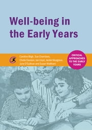 Well-being in the Early Years ebook by Caroline Bligh,Sue Chambers,Chelle Davison,Ian Lloyd,Jackie Musgrave,June O'Sullivan,Susan Waltham
