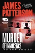 Murder of Innocence ebook by James Patterson