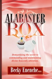 Alabaster Box ebook by Becky Enenche MD