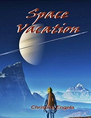 Space Vacation ebook by Christina Engela