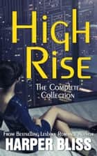 High Rise (The Complete Collection) ebook by Harper Bliss