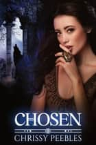 Chosen - The Crush Saga, #3 ebook by Chrissy Peebles