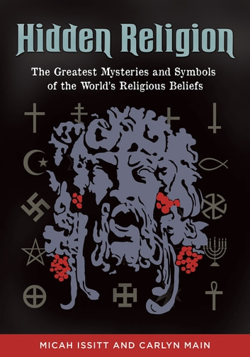 Hidden religion the greatest mysteries and symbols of the worlds hidden religion the greatest mysteries and symbols of the worlds religious beliefs the greatest fandeluxe Choice Image