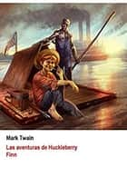 Las aventuras de Huckleberry Finn (Ilustrado) ebook by Mark Twain