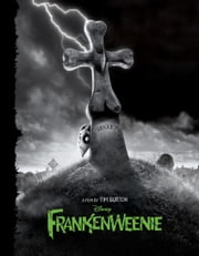 Frankenweenie: A Novel ebook by Elizabeth Rudnick