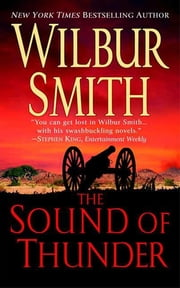 The Sound of Thunder - A Courtney Family Novel ebook by Wilbur Smith