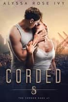 Corded (The Corded Saga #1) ebook by
