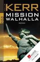 Mission Walhalla ebook by Philip Kerr, Ulrike Wasel, Klaus Timmermann