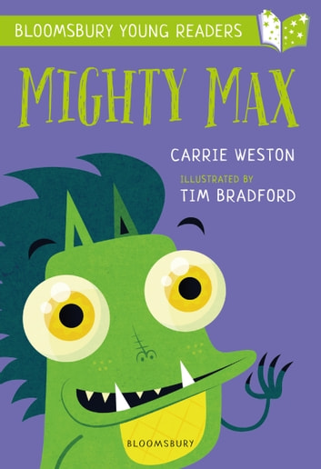 Mighty Max: A Bloomsbury Young Reader ebook by Carrie Weston