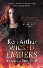 Wicked Embers ebook by Keri Arthur