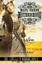 Mail Order Motherhood - Brides of Beckham, #8 ebook by