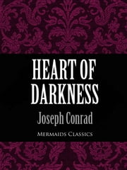 Heart of Darkness (Mermaids Classics) ebook by Joseph Conrad