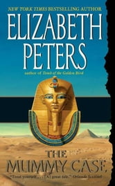 The Mummy Case - An Amelia Peabody Novel of Suspense ebook by Elizabeth Peters