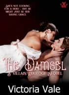 The Damsel - The Villain Duology, #4 ebook by Victoria Vale