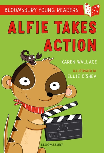 Alfie Takes Action: A Bloomsbury Young Reader ebook by Karen Wallace