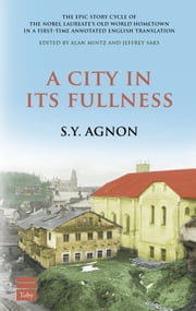 A City In Its Fullness ebook by S.Y. Agnon