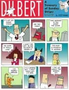 Dilbert - A Treasury Of Sunday Strips: Version 00 ebook by Scott Adams