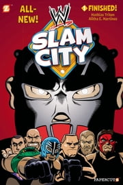 WWE Slam City #1: Finished ebook by Mathias Triton,Alitha Martinez