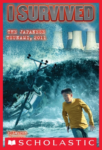 I Survived #8: I Survived the Japanese Tsunami, 2011 ebook by Lauren Tarshis