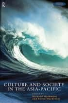 Culture and Society in the Asia-Pacific ebook by Colin Mackerras, Richard Maidment