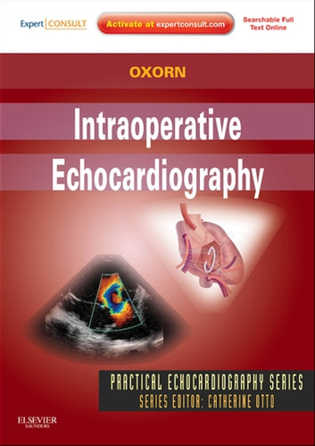 Intraoperative Echocardiography- E-BOOK ebook by Denise C. Joffe,Donald Oxorn, MD, CM, FRCPC, FACC, DNBE