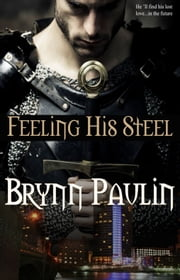 Feeling His Steel ebook by Brynn Paulin