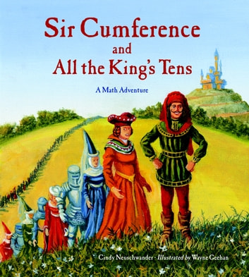 Sir Cumference and All the King's Tens ebook by Cindy Neuschwander