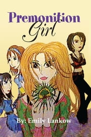Premonition Girl ebook by Emily Lankow