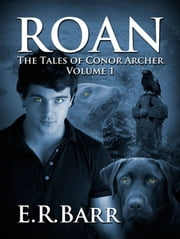 Roan: The Tales of Conor Archer ebook by E.R. Barr