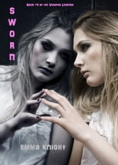 Sworn (Book #1 of the Vampire Legends) ebook by Emma Knight