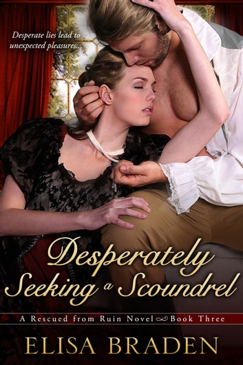 Desperately Seeking a Scoundrel ebook by Elisa Braden
